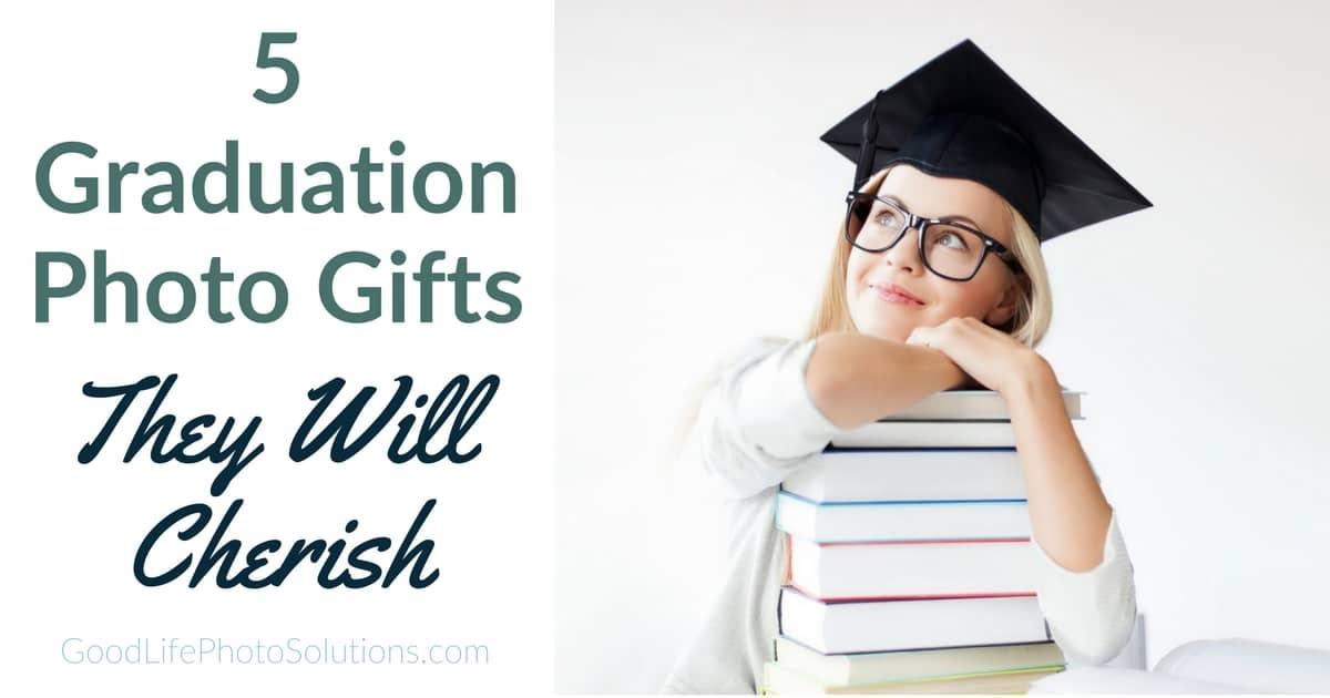 5 Graduation Photo Gifts They Will Cherish Good Life Photo Solutions